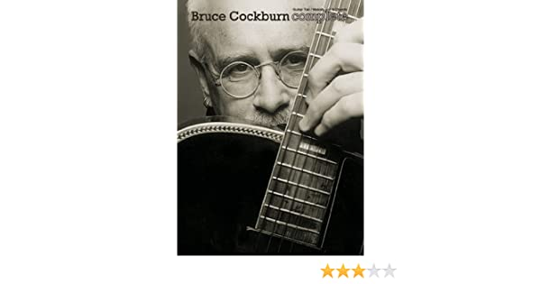 Complete Guitar Tab Sheet Music Artist Songbook Bruce Cockburn