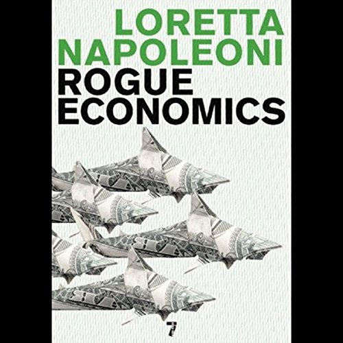 Rogue Economics: Capitalism's New Reality by Audible Studios