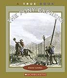 The Pony Express, Elaine Landau, 0516258737