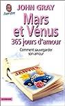 Mars et Vénus : 365 jours d'amour : Comment sauvegarder son amour par Gray