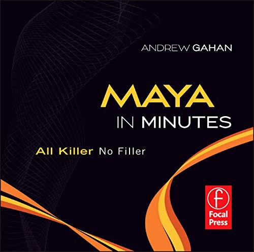 Maya in Minutes: All Killer, No Filler