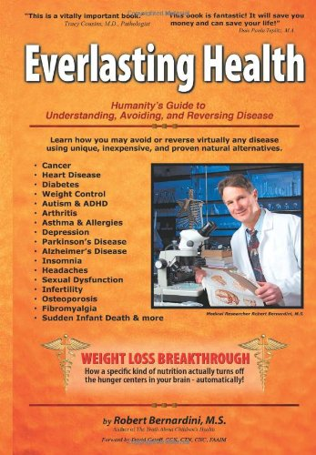 Everlasting Health - Humanity's Guide to Understanding, Avoiding, and Reversing Disease