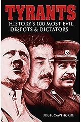 Tyrants: History's 100 Most Evil Despots & Dictators Paperback