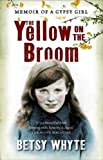 img - for The Yellow on the Broom by Betsy Whyte (2001-04-01) book / textbook / text book