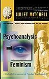 Psychoanalysis And Feminism A Radical Reassessment Of Freudian Psychoanalysis