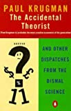 The Accidental Theorist: And Other Dispatches from the Dismal Science (Penguin Business Library)