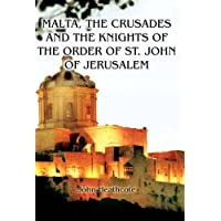 Malta, the Crusades and the Knights of the Order of St John of Jerusalem