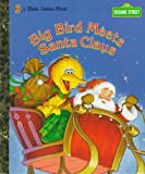 img - for Big Bird Meets Santa Claus (Little Golden Books) book / textbook / text book