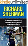 Richard Sherman: The Inspirational St...