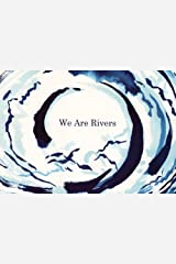 We Are Rivers