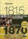 La Révolution inachevée 1815-1870 par Aprile