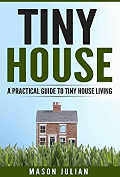 tiny house living a practical guide to tiny