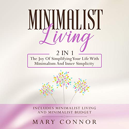 Pdf Fitness Minimalist Living: 2 in 1: The Joy of Simplifying Your Life with Minimalism and Inner Simplicity - Includes Minimalist Living and Minimalist Budget (Declutter Your Life, Book 6)