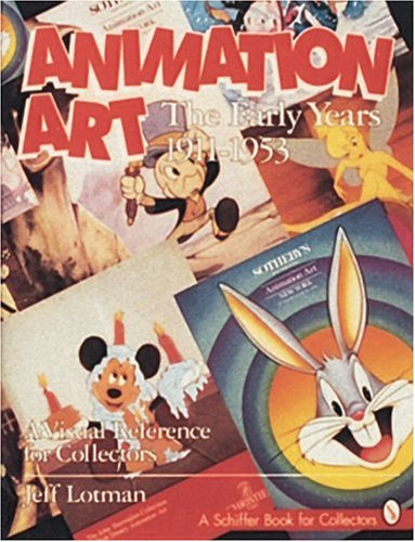 Animation Art: The Early Years, 1911-1954. a Visual Reference for Collectors (Schiffer Book for Collectors) Animation Art