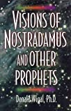 Visions of Nostradamus and Other Prophets, Donald Wigal, 0824102312