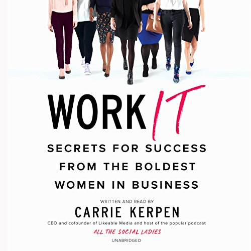 D.O.W.N.L.O.A.D Work It: Secrets for Success from the Boldest Women in Business<br />W.O.R.D