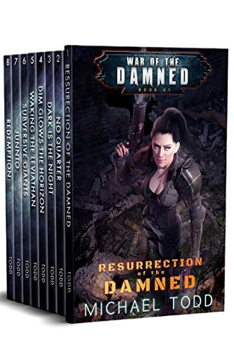 War of the Damned Boxed Set (Books 1-8), A Supernatural Action Adventure Opera: Resurrection of the Damned, No Quarter, Dark is The Night, Dim Glows The Horizon, Waking the Leviath