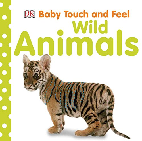 Baby Touch and Feel: Wild Animals - Feel Wild Animals