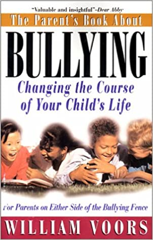Changing the Course of Your Childs Life The Parents Book about Bullying