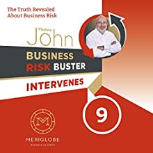 Business Risk Buster Intervenes: The Truth Revealed about Business Risk (Business Risk Buster Intervenes 9) Audiobook by Vladimir John Narrated by Jon Keeble, Julie Teal, Reece Ritchie