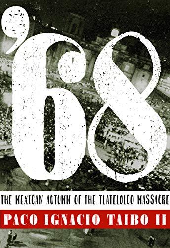 '68: El otoño mexicano de la masacre de Tlatelolco