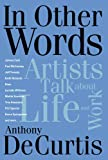 img - for In Other Words: Artists Talk About Life and Work (Book) book / textbook / text book