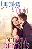 Cupcakes and Cupid: A Starlight Hills Holiday Novella (Starlight Hills Holiday Series Book 2)