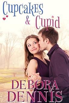 Cupcakes and Cupid: A Starlight Hills Holiday Novella (Starlight Hills Holiday Series Book 2) by [Dennis, Debora]