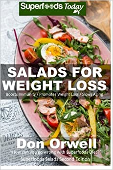 Book Salads for Weight Loss: Over 60 Wheat Free, Heart Healthy, Quick & Easy, Low Cholesterol, Whole Foods, full of Antioxidants & Phytochemicals Salads: ... green cleanse-cooking for two healthy)
