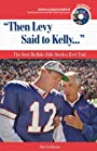 Then Levy Said to Kelly: The Best Buffalo Bills Stories Ever Told (Best Sports Stories Ever Told the Best Sports Stories Ever T) with CD