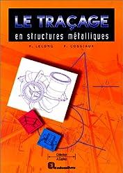 Le traçage en structures métalliques: CAP, BEP, bac pro, bac STI, BTS, formation continue