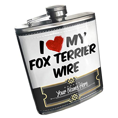Fox Terrier Jewelry Wire - Neonblond Flask I Love my Fox Terrier Wire Dog from England Custom Name Stainless Steel