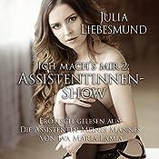 Assistentinnen-Show (Ich mach's mir 2): Erotisch gelesen aus
