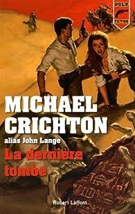 La dernière tombe par Michael Crichton