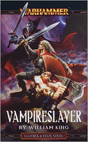 Vampireslayer a gotrek felix novel william king vampireslayer a gotrek felix novel william king 9781844160532 amazon books fandeluxe Image collections