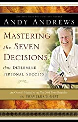 Mastering the Seven Decisions That Determine Personal Success: An Owner's Manual to the New York Times Bestseller, The Traveler's Gift
