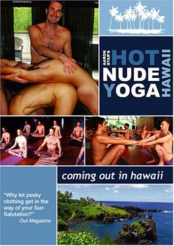 (Hot Nude Yoga Coming Out In Hawaii, Featuring Day One Core Strengthening Yoga Session To Feel Comfortable Practicing Yoga Naked & a Documentary Exploring The Life-Altering Experience of Practicing Yoga In The Nude With Fellow Straight & Gay Men)