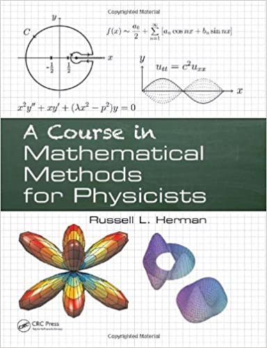 A course in mathematical methods for physicists russell l herman a course in mathematical methods for physicists russell l herman 9781466584679 amazon books fandeluxe Image collections