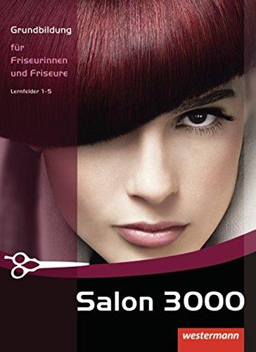 Salon 3000: Grundbildung für Friseurinnen und Friseure: Schülerband, 2. Auflage, 2009 Gebundenes Buch – 1. März 2009 Veronika Ausfelder Bettina Busch Evelyn Hoffmann Gisela Klocker