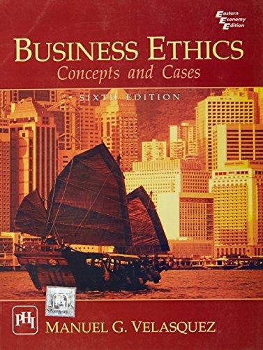 Business Ethics: Concepts & Cases