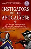 img - for Instigators of the Apocalypse: How Those with False Interpretations of the Book of Revelation Influenced Wars and Revolutions in the History of Western Civilization. book / textbook / text book