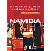 Namibia - Culture Smart!: The Essential Guide to Customs & Culture: The Essential Guide to Customs & Culture