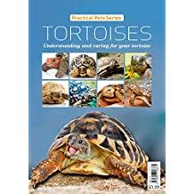 Tortoises: Understanding and caring for your tortoise (Practical Pets Series Book 3)