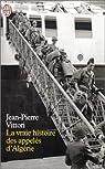 La Vraie Histoire des appelés d'Algérie par Vittori