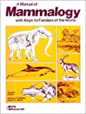 A Manual of Mammalogy, DeBlase, Anthony F. and Martin, Robert E., 0697045919