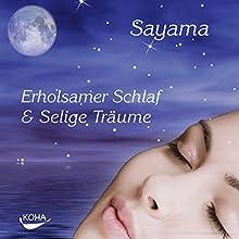 Erholsamer Schlaf & Selige Träume Hörbuch von  Sayama Gesprochen von: Konrad Halbig