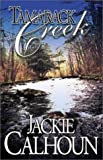 Tamarack Creek, Jackie Calhoun, 1931513066