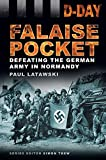 D-Day Landings: The Falaise Pocket: Defeating the German Army in Normandy