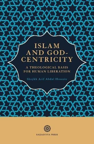 Download Islam and God-Centricity: A Theological Basis for Human Liberation PDF