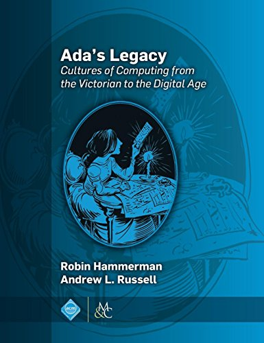 Ada's Legacy: Cultures of Computing from the Victorian to the Digital Age (ACM Books) by Morgan & Claypool Publishers-ACM